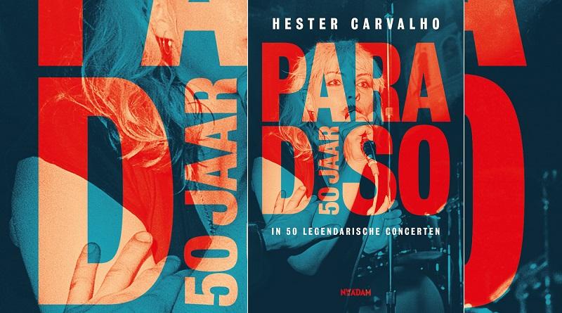 Hester Carvalho – Paradiso 50 jaar